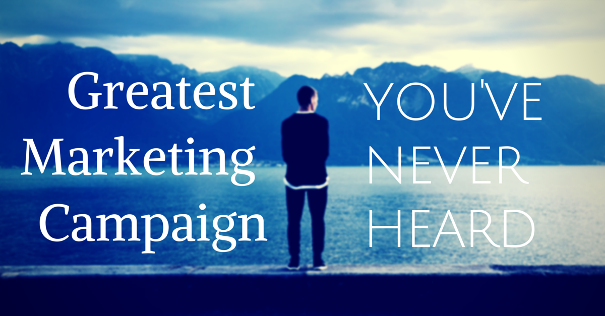 Greatest Marketing Campaign You've Never Heard Of